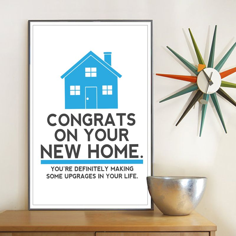 Congrats on you New House Poster
