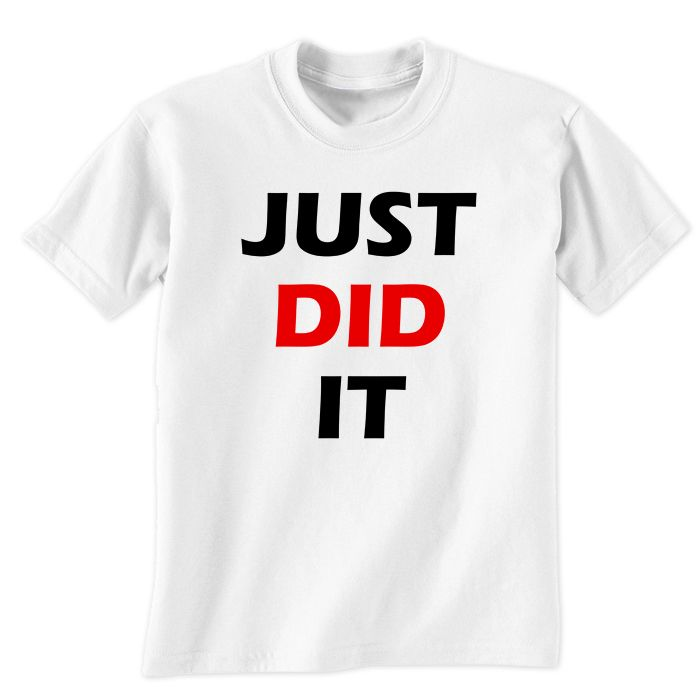 Just Did It T-Shirt