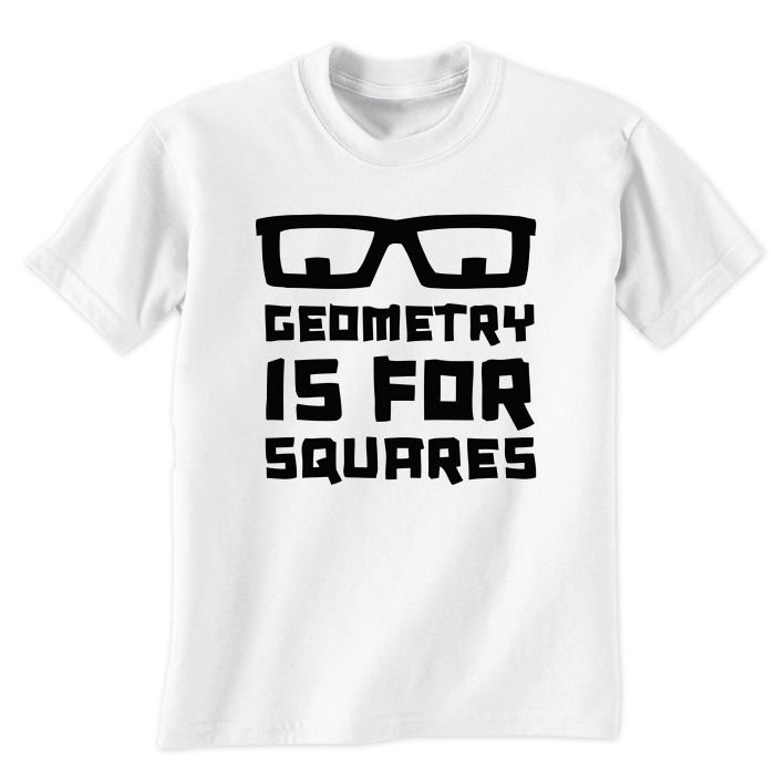 Geometry Is For Square T-Shirt