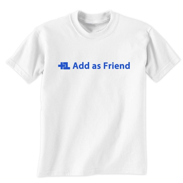 Add As Friend T-Shirt