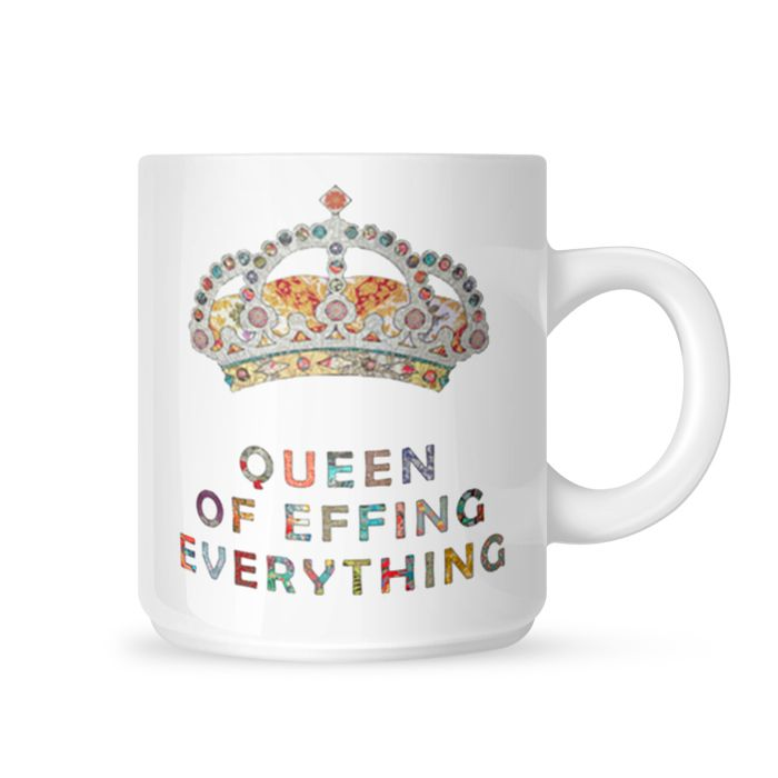 Queen of Effing Everything Mug