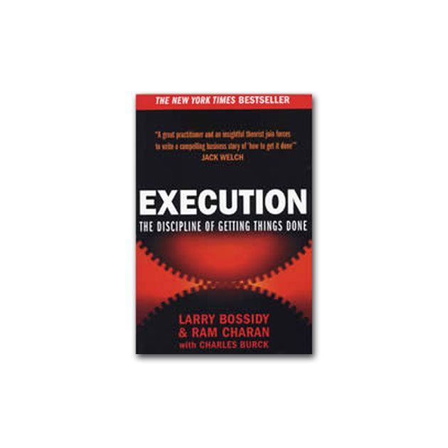 Execution: The Discipline Of Getting Things D