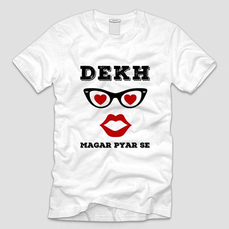 Dekh Magar Pyar Se T-Shirt