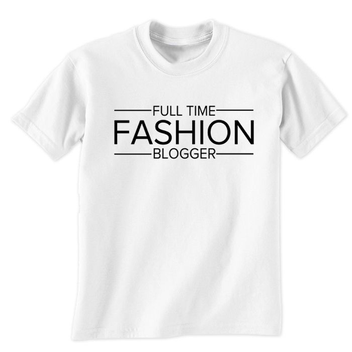 Full Time Fashion Blogger T-Shirt