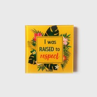 I WAS RAISED TO RESPECT (MAGNET)
