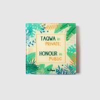 TAQWA IN PRIVATE, HONOUR IN PUBLIC (MAGNET)